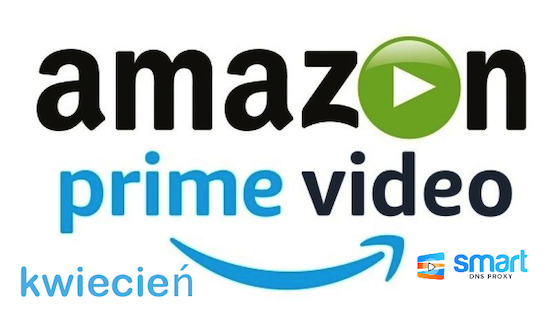 Premiery kwietnia 2020 na Amazon Prime Video ze Smart DNS Proxy