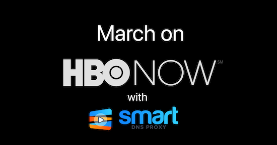 March 2020 premieres for HBO NOW with Smart DNS Proxy