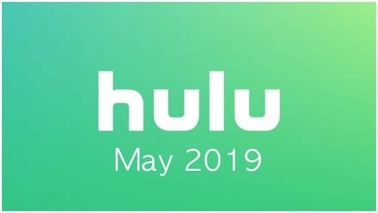 All movies and TV shows in May 2019 on Hulu with Smart DNS Proxy