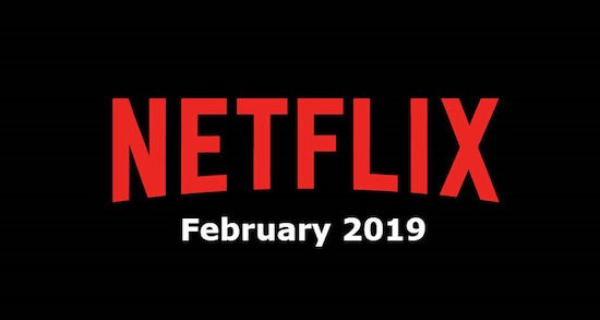 February 2019 on Netflix with Smart DNS Proxy - all the best movies on the best streaming platform