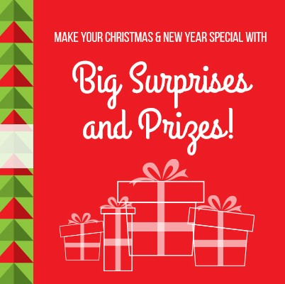 Make your Christmas & New Year Special with BIG SURPRISES & PRIZES!